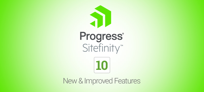 Sitefinity 10 released with new and improved features
