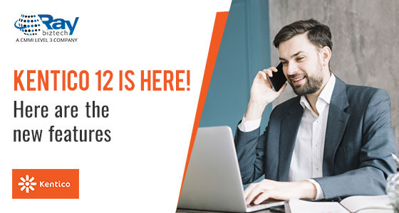 Kentico 12 is Here! Check out the New Features