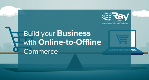 Build your business with Online-to-Offline (O2O) Commerce