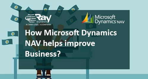 How Microsoft Dynamics NAV helps improve Business?