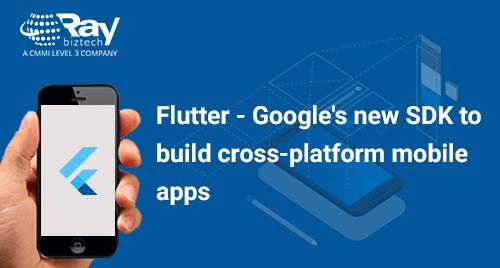 Flutter - Google's new SDK to build cross-platform mobile apps