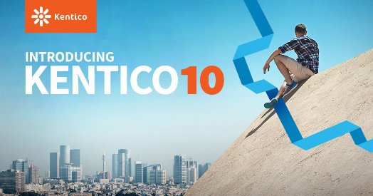 Kentico 10 - A Super Enterprise-Ready Solution