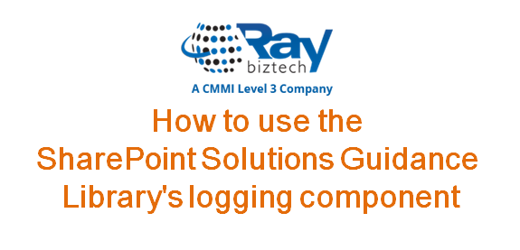 How to use the logging components? p & p Developing SharePoint Applications guidance