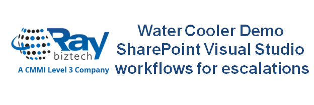 Water Cooler Demo SharePoint Visual Studio workflows for escalations