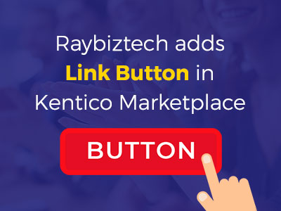 Raybiztech adds Link Button in Kentico marketplace