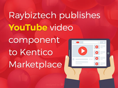 raybiztech publishes youtube video component to kentico marketplace